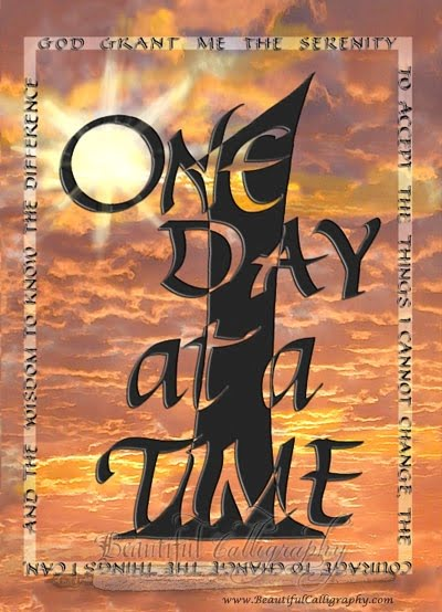 """Words To Live By: Recovery Saying """"One Day At A Time"""" combined with The Serenity Prayer designed in calligraphy"""