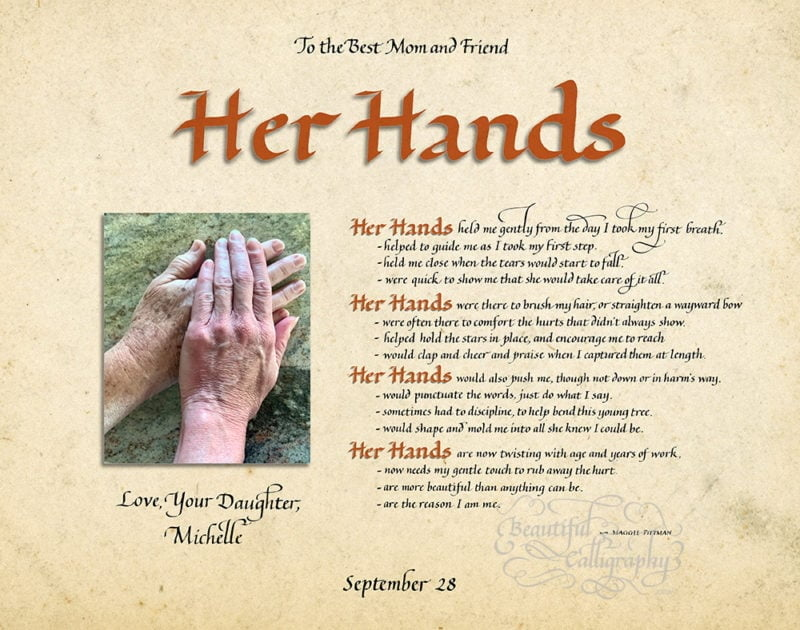The poem, Her Hands written in calligraphy with a personal photo of a mother and daughter's hands. This calligraphy artwork is personalized.