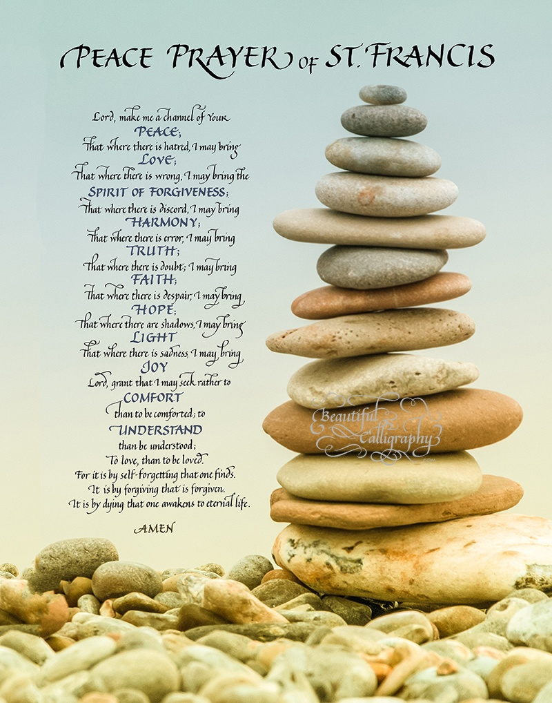 Peace Prayer of St. Francis  written in  calligraphy with Rock  cairn showing the way