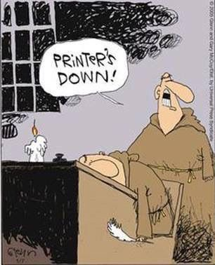 cartoon of medieval scribe: printer down